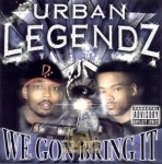 Urban Legendz - We Gon Bring It
