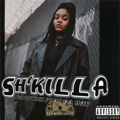 Sh'Killa - Gangstrez From Da Bay