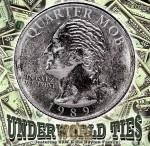 Quarter Mob - Underworld Ties