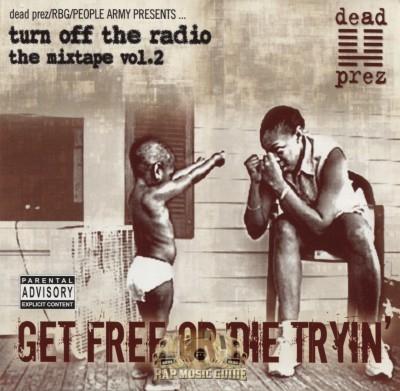 Dead Prez, RBG, People Army Presents - Turn Off The Radio Mixtape Vol. 2 Get Free Or Die Tryin'