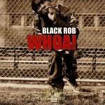 Black Rob - Whoa!