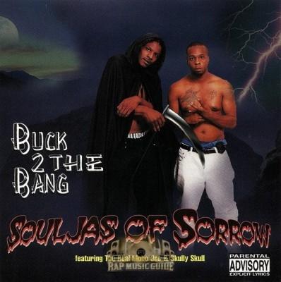 Souljas Of Sorrow - Buck 2 The Bang