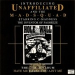 Unaffiliated & The Madsquad - Hate Me Cause You Aint Me