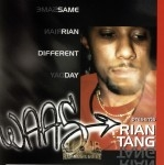 Rian Tang - Same Rian Different Day