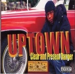 Uptown - Clear And Present Danger