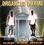 Organized Rhyme - Can't Be Nice