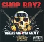 Shop Boyz - Rockstar Mentality