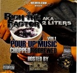 Rich The Factor - Pour Up Music Chopped & Screwed Vol. 1