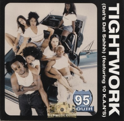 95 South - Tightwork (Dat's Dat Sshhh)