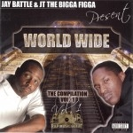 Jay Battle & JT The Bigga Figga Presents - World Wide Vol. 1