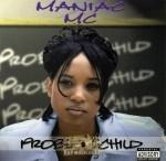 Maniac MC - Problem Child