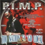 P.I.M.P. - Too Nation Ta' Go Local