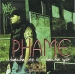 Phame - Whatcha See Iz Whatcha Get