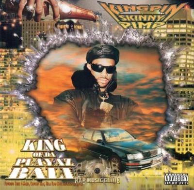 Kingpin Skinny Pimp - King Of Da Playaz Ball