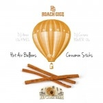 Roach Gigz - Hot Air Baloons And Cinnamon Sticks