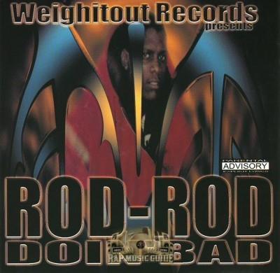 Rod-Rod - Doin' Bad