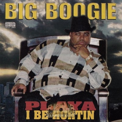 Big Boogie - Playa I Be Hurtin