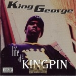 King George - Life Of A Kingpin