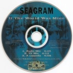 Seagram - If The World Was Mine