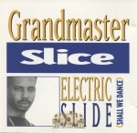 Grandmaster Slice - Electric Slide (Shall We Dance)