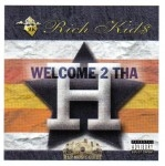 Rich Kids - Welcome 2 Tha H