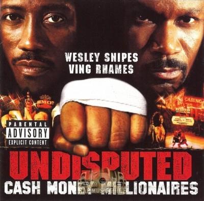 Cash Money Millionaires - Undisputed