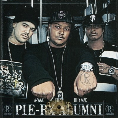 A-Wax, Bubs & Telly Mac - Pie-Rx Alumni