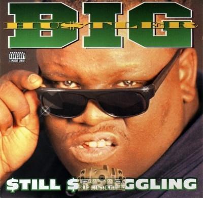Big Hu$tler - $till $truggling