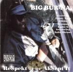 Big Bur-na - Respekt It Or Aksept It