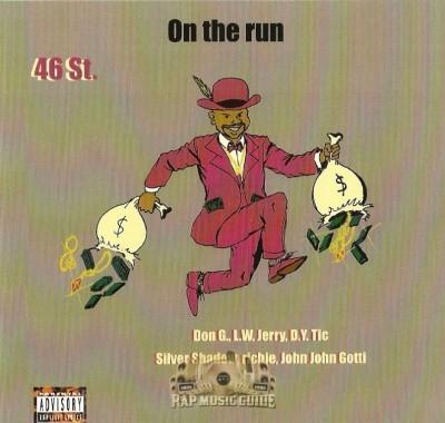 46 St. - On The Run