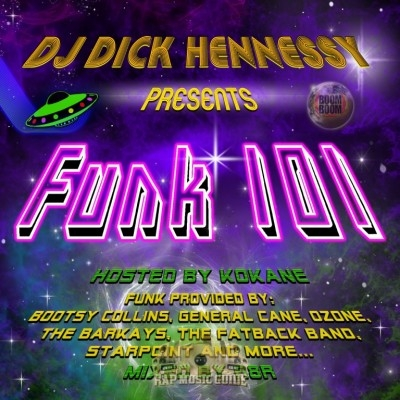 DJ Dick Hennessy - Presents Funk 101