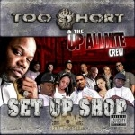 Too $hort & The Up All Nite Crew - Set Up Shop