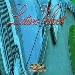 Latino Velvet - Latino Velvet Clique