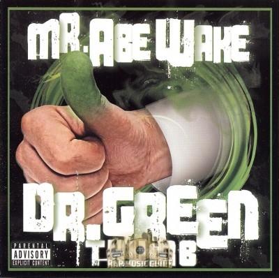 Mr. Abe Wake - Dr. Green Thumb
