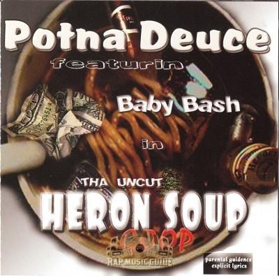 Potna Deuce - Tha Uncut Heron Soup Goop
