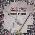 Kevin Pistol - Collecting My Thoughts