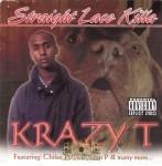 Krazy T - Straight Lace Killa