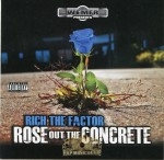 Rich The Factor - Rose Out The Concrete