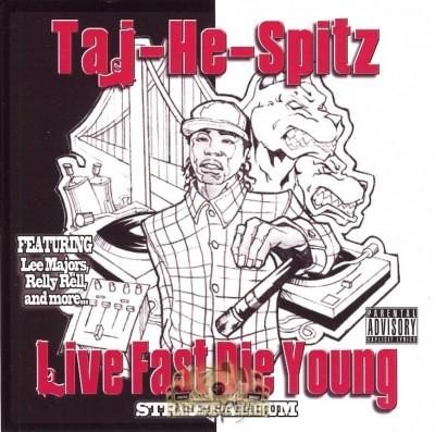 Taj-He-Spitz - Live Fast Die Young