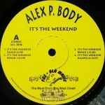 Alex P. Body - It's The Weekend