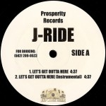 J-Ride - Let's Get Outta Here