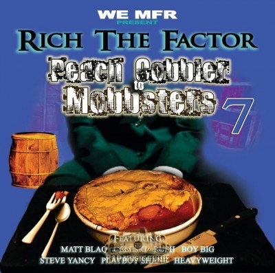 Rich The Factor - Peach Cobbler To Mobbsters 7