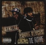 Streetz-N-Young Deuces - The Future