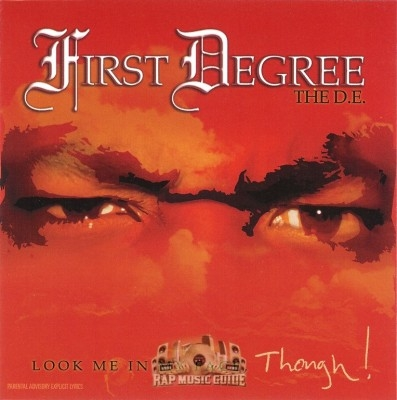 First Degree The D.E. - Look Me In My Face, Though!
