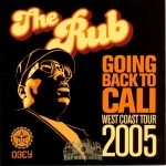 The Rub - Going Back To Cali: West Coast Tour 2005