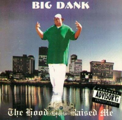Big Dank - The Hood Has Raised Me