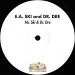 E-A-Ski And Dr. Dre - Mr. Ski & Dr. Dre