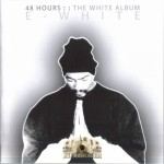 E-White - 48 Hours: The White Album