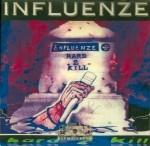 Influenze - Hard 2 Kill