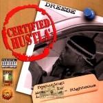 Dreese - Certified Hustla'